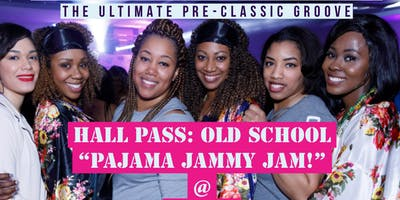 Hall Pass: Old School Pajama Jammy Jam!