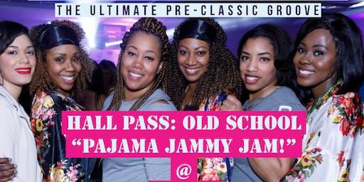 Hall Pass: Old School Pajama Jammy Jam!