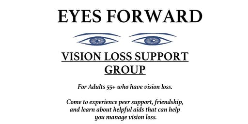 """""""Eyes Forward""""-A Support Group for Seniors with Vision Loss"""