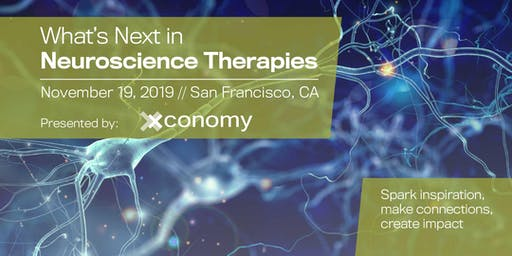 Xconomy Presents: What's Next in Neuroscience Therapies