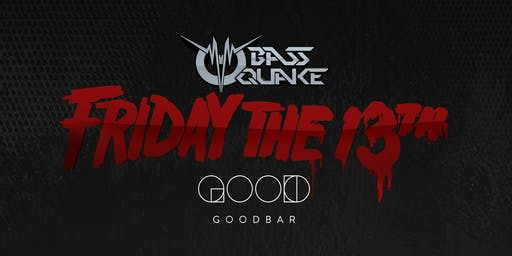 BassQuake Friday the 13th Exclusive Event | 18+