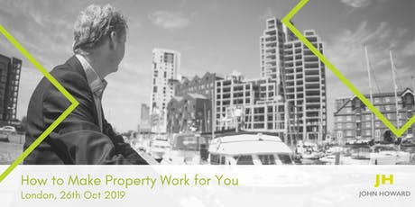 How to Make Property Work for You tickets