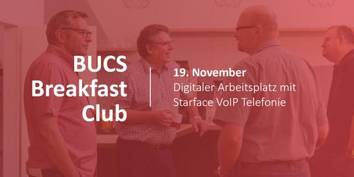 BUCS Breakfast Club | Digitaler Arbeitsplatz mit Starface VoIP Telefonie