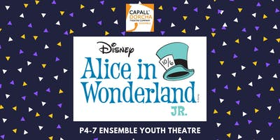 Alice in Wonderland JR - Ensemble Youth Theatre (P4-P7)