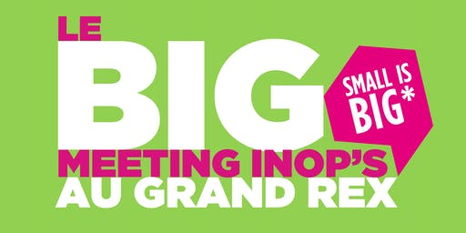 Le BIG meeting INOP'S au Grand Rex, le 27 Novembre à 17h