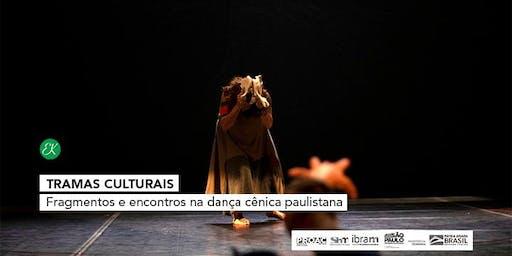 Tramas Culturais | Fragmentos e encontros na dança cênica paulistana