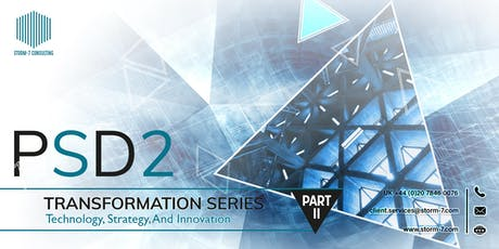 PSD2 TRANSFORMATION SERIES - PART II: Technology, Strategy and Innovation tickets