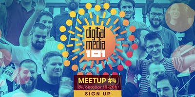 Digital Media 101 Meetup #4