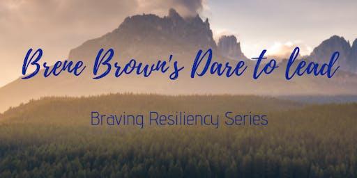 Braving Resiliency Series: Daring To Lead Workshop