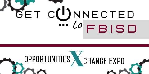 FBISD Opportunities Exchange Expo (Network with FBISD)