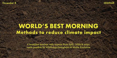 """World's Best Morning: """"Methods to reduce climate impact"""" tickets"""