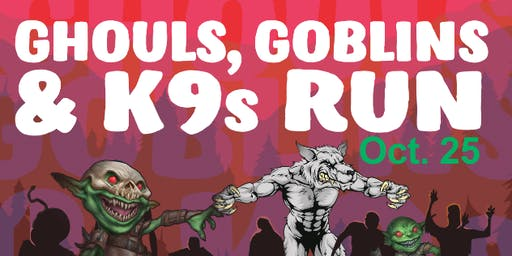 Ghouls, Goblins and K9's  5K Fun Run with Costume Contest Awards