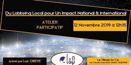 Du Lobbying Local pour Un Impact National & International billets