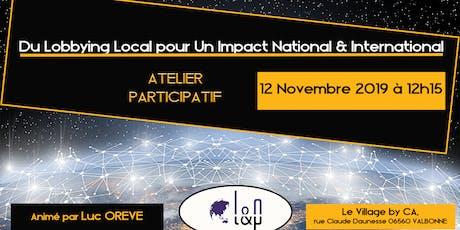 Du Lobbying Local pour Un Impact National & International billets