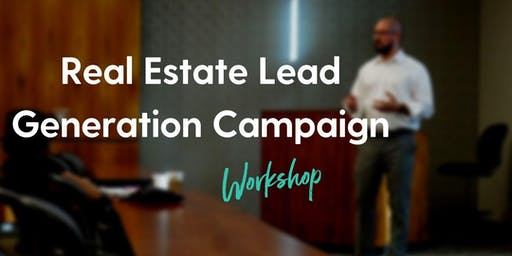 Real Estate Lead Generation Campaign - Workshop [Using Facebook Ads]