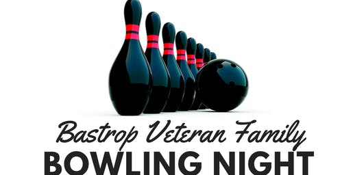 Bastrop Veteran Family Bowling Night