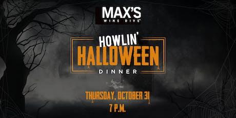 MAX'S Howlin' Halloween Wine Dinner tickets