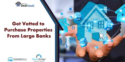 Get Vetted to Purchase Properties From Large Banks