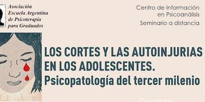 Los cortes y las autoinjurias en los adolescentes (patologías del tercer milenio)- segunda fecha