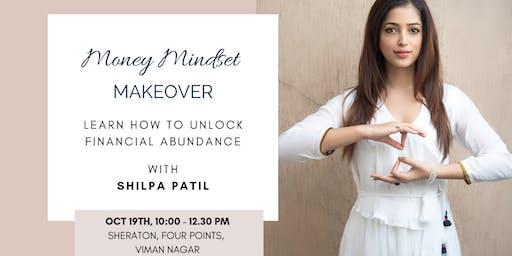 MONEY MINDSET MAKEOVER LEARN WITH SHILPA PATIL