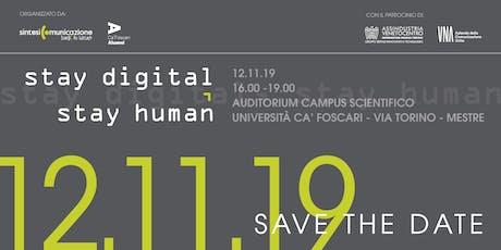 Stay digital, stay human biglietti