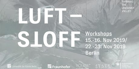 Farming the Uncanny Valley: Workshop Luftstoff tickets