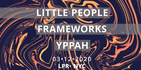 Little People, Frameworks & YPPAH tickets