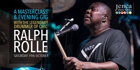 Drumming Masterclass  and Evening Gig, Ralph Rolle: Legendary Drummer Chic tickets