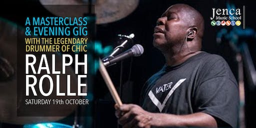 Drumming Masterclass  and Evening Gig, Ralph Rolle: Legendary Drummer Chic