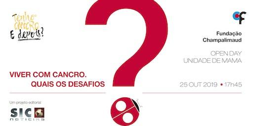 "Open Day Unidade de Mama/ Projeto Editorial ""Tenho Cancro. E Depois?"" - Viver com Cancro. Quais os desafios?"