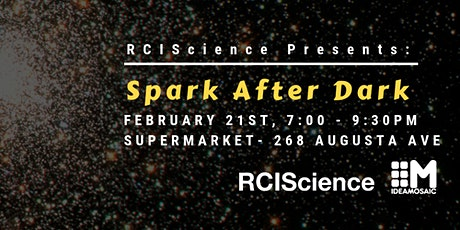 Spark After Dark: SciCommTO Edition - Presented by RCIScience tickets