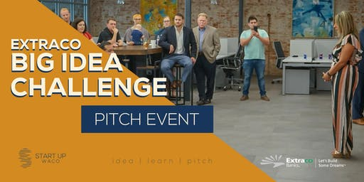 Extraco Big Idea Challenge Pitch Event