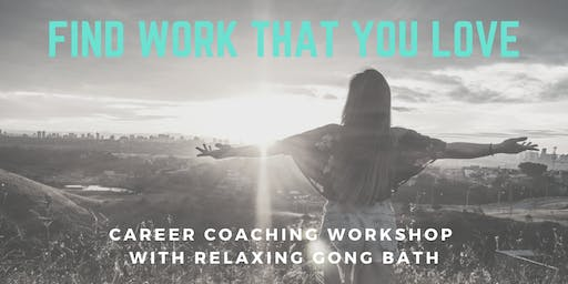 Career Change Workshop with Gong Bath: Clarity & Calm to Find Work You Love