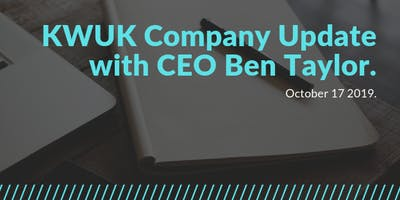 KWUK Company Update with CEO Ben Taylor