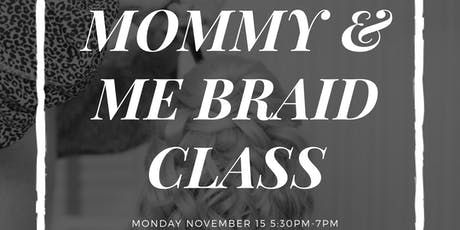 Mommy & Me Braid Class tickets