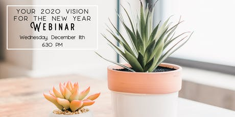 Your 2020 Vision for the New Year Webinar tickets