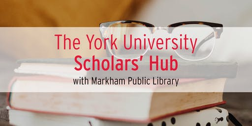 Markham YorkU Scholars Hub - Jan. 30th