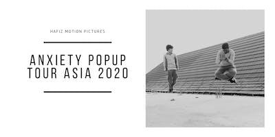 Anxiety Popup Tour Asia 2020 - Kuala Lumpur