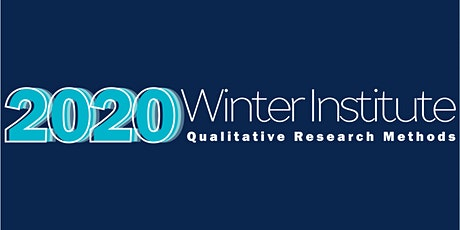 2020 Winter Institute: Qualitative Research Methods tickets
