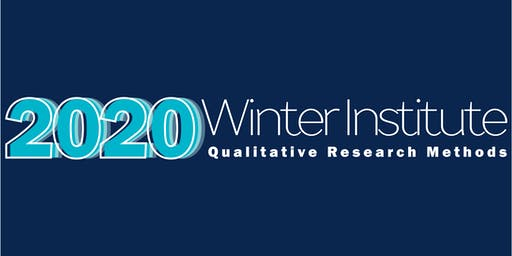 2020 Winter Institute: Qualitative Research Methods