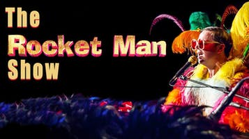 """The Rocket Man Show"" — Elton John Musical Tribute"