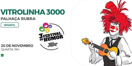DESCONTO: Vitrolinha 3000, da Palhaça Rubra, no Teatro MorumbiShopping ingressos