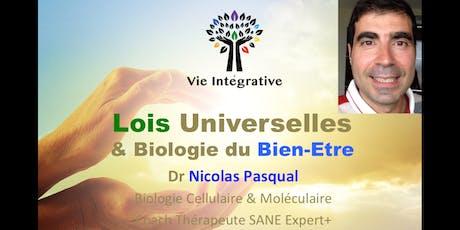 Conf-Séance Vie Intégrative : Lois universelles & Biologie du Bien-Etre billets