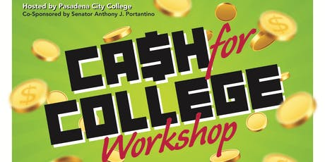 The 2019 Cash for College Workshop Hosted by Pasadena City College tickets