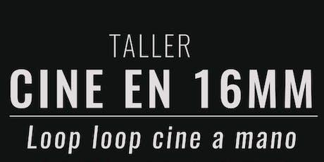 Taller de Loop Loop Cine a Mano boletos