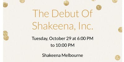 The Debut of Shakeena, Inc.
