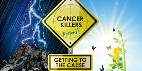Cancer Killer - The Cause is the Cure tickets