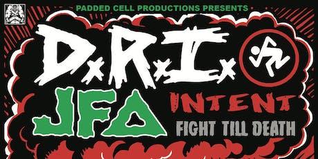 DRI with JFA, Intent & Fight Till Death tickets