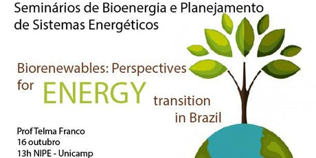 "Seminário: "" Biorenewables: perspectives for energy transition in Brazil"" ingressos"