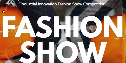 Industrial Innovation Fashion Show Competition 2019